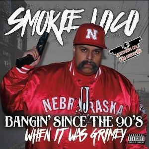 Smokie Loco bangin since the 90's CA front.jpg